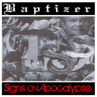 baptizer signs ov apocalypse